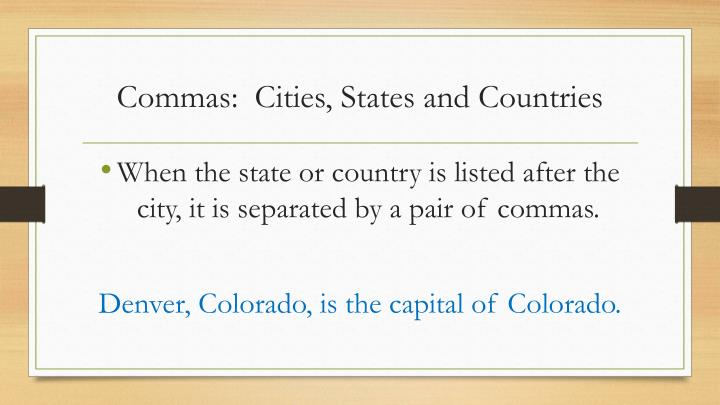 Commas:  Cities, States and Countries