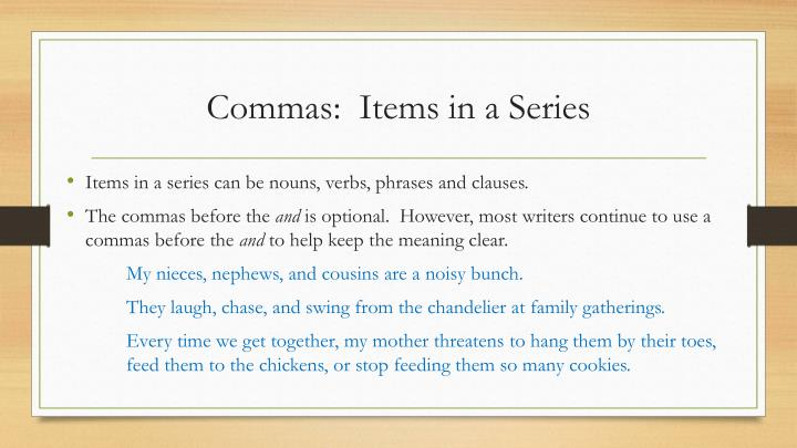Commas:  Items in a Series