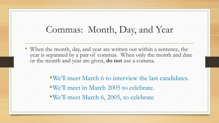 Commas:  Month, Day, and Year
