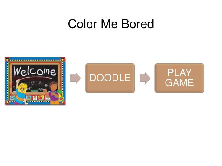 Color Me Bored