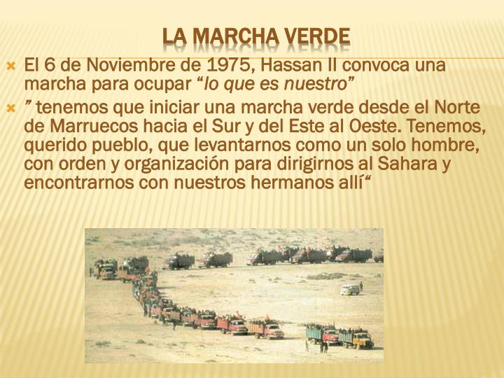 "El 6 de Noviembre de 1975, Hassan II convoca una marcha para ocupar """