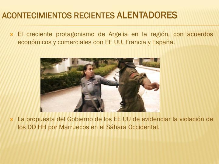 El creciente protagonismo de Argelia en la región, con acuerdos económicos y comerciales con EE UU, Francia y España.