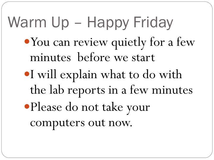 Warm Up – Happy Friday