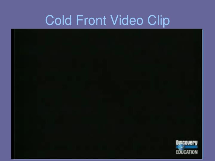 Cold Front Video Clip