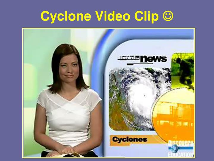 Cyclone Video Clip