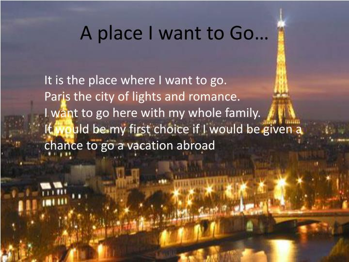 A place I want to Go…