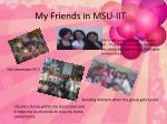 my friends in msu iit
