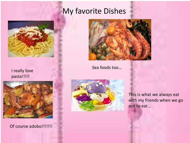 My favorite Dishes