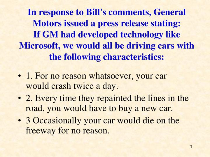 In response to Bill's comments, General Motors issued a press release stating: