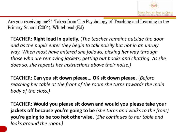 Are you receiving me?!  Taken from The Psychology of Teaching and Learning in the Primary School (2004), Whitebread (Ed)