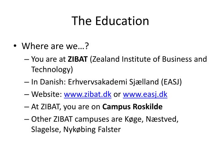 The Education