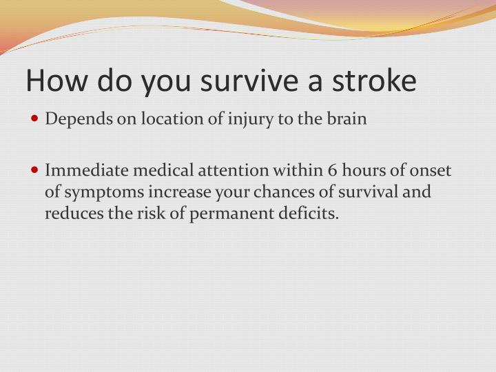 How do you survive a stroke