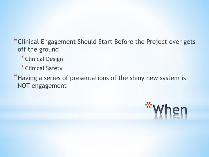 Clinical Engagement Should Start Before the Project ever gets off the ground