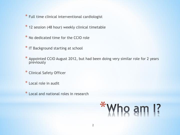 Full time clinical interventional cardiologist