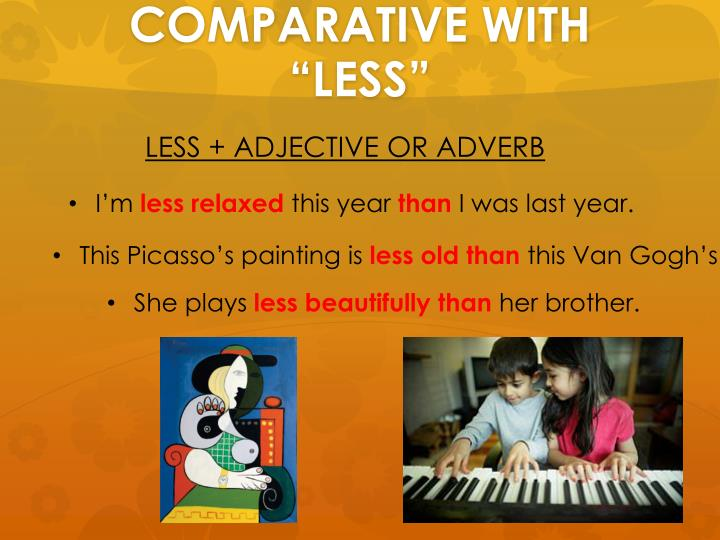 "COMPARATIVE WITH ""LESS"""