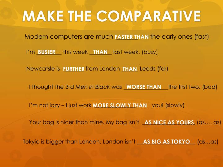MAKE THE COMPARATIVE