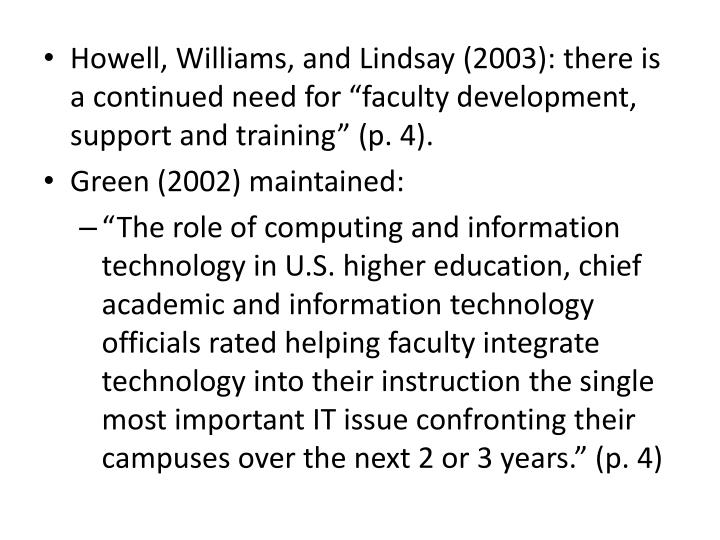 Howell, Williams, and Lindsay (2003): there is a continued need for