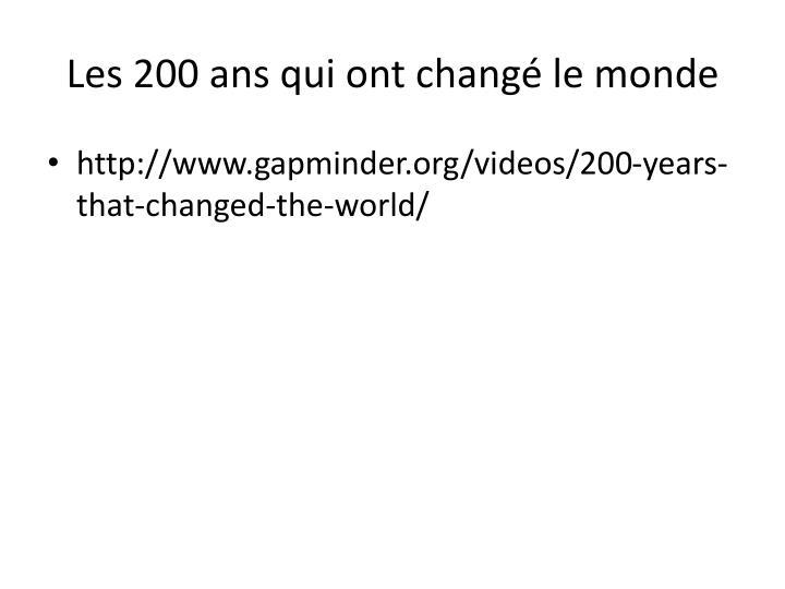 Les 200 ans qui ont changé le monde