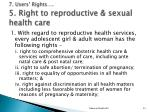 7 users rights 5 right to reproductive sexual health care