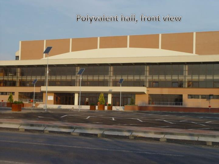 Polyvalent hall, front view