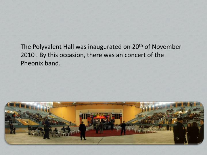 The Polyvalent Hall was inaugurated on 20