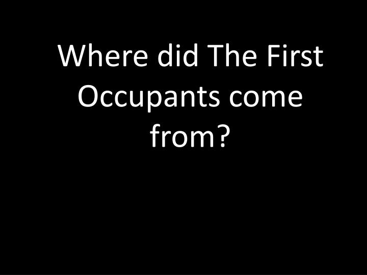 Where did The First Occupants