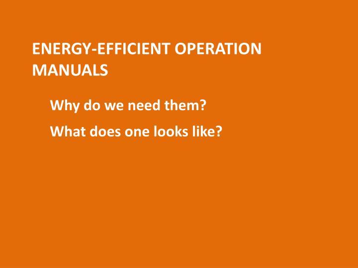 Energy-Efficient Operation Manuals