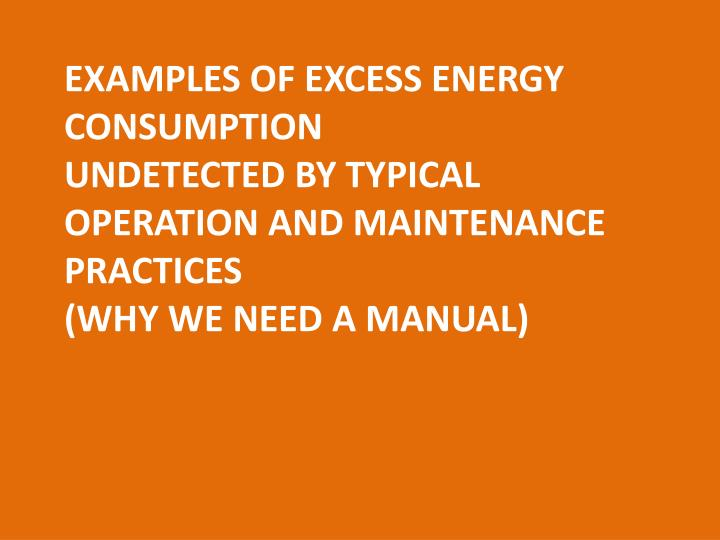 Examples of excess energy consumption