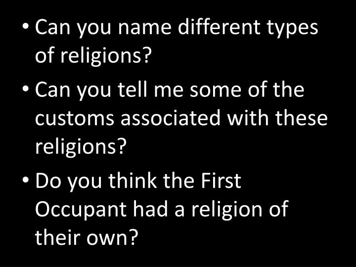 Can you name different types of religions