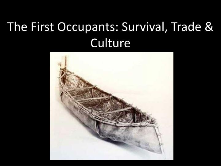 The First Occupants: