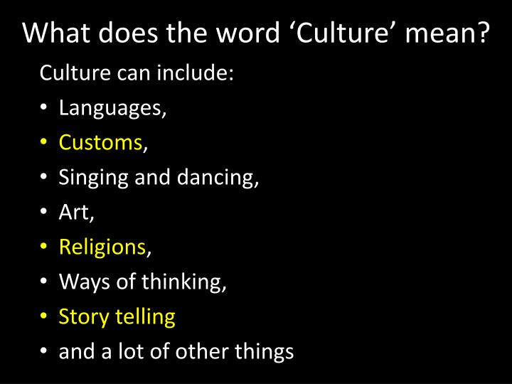 What does the word 'Culture' mean