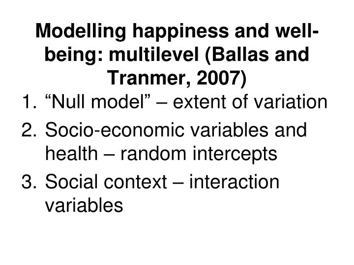Modelling happiness and well-being: multilevel (Ballas and Tranmer, 2007)