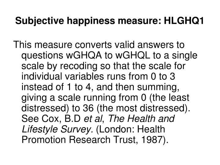 Subjective happiness measure: HLGHQ1