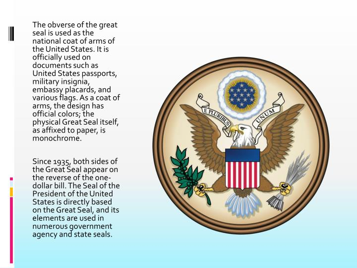 The obverse of the great seal is used as the national coat of arms of the United