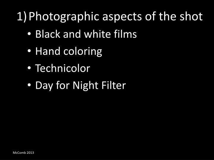 Photographic aspects of the shot