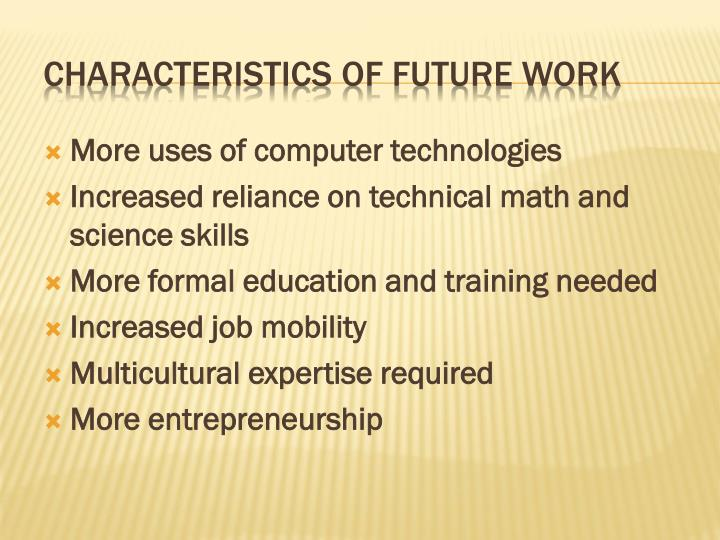 Characteristics of future work