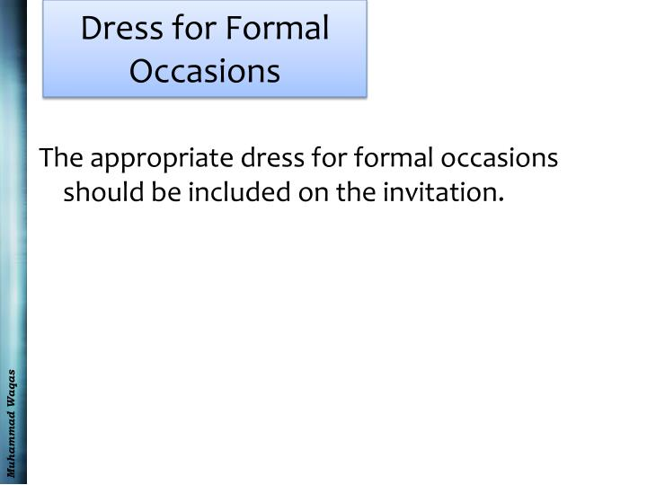 Dress for Formal Occasions