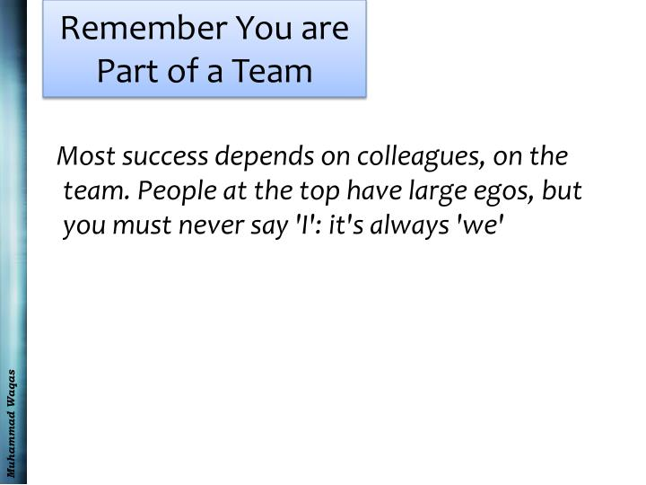Remember You are Part of a Team