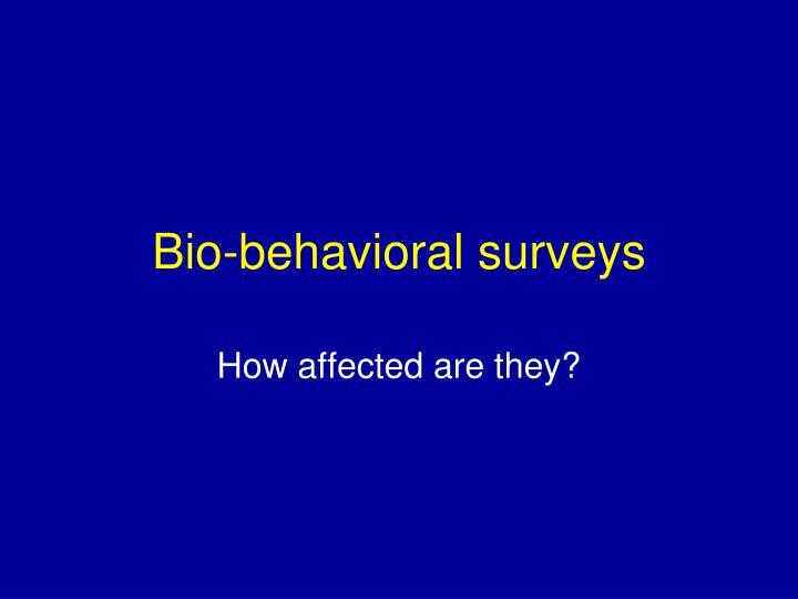 Bio-behavioral surveys