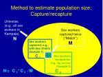 method to estimate population size capture recapture