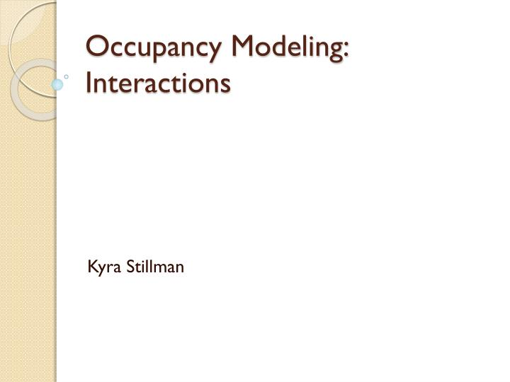 Occupancy modeling interactions