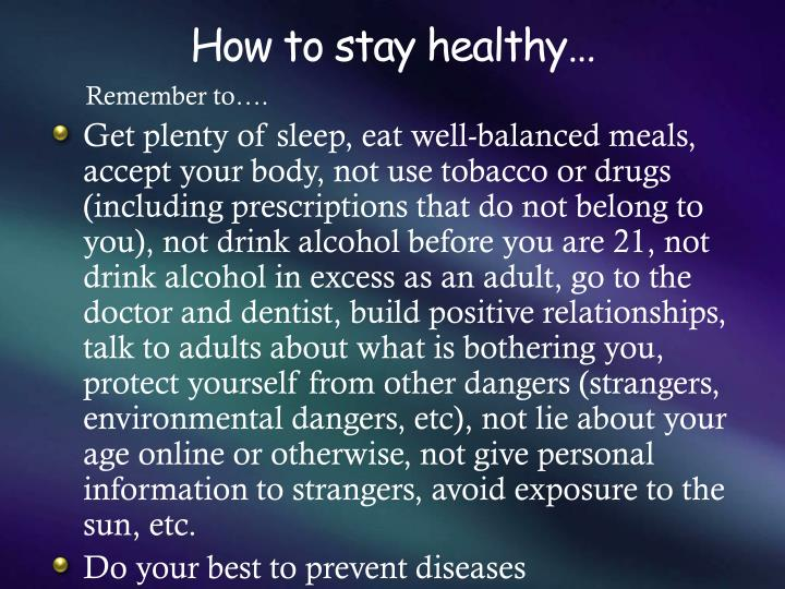 How to stay healthy…