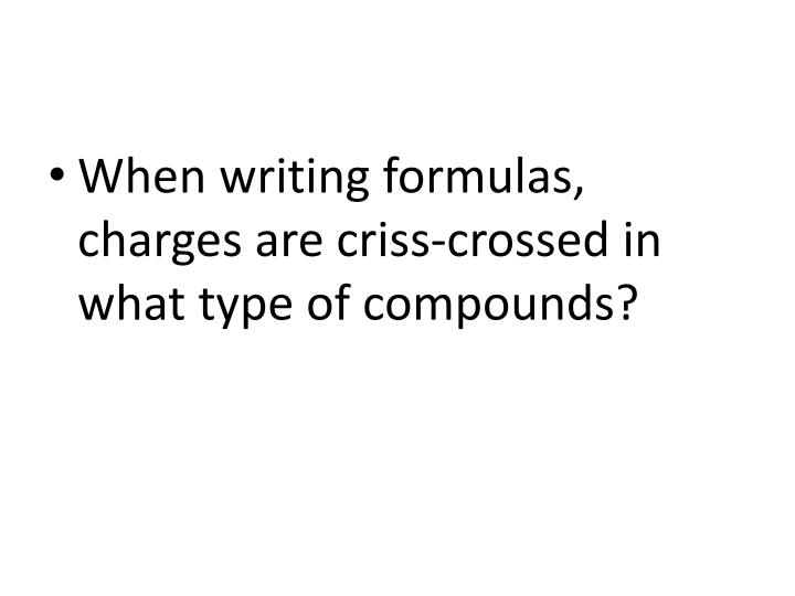 When writing formulas, charges are