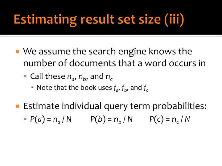 Estimating result set size (iii)