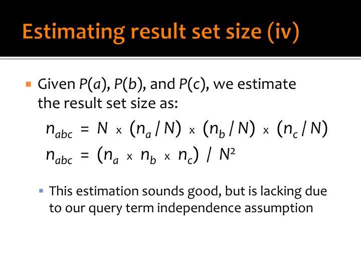 Estimating result set size (iv)