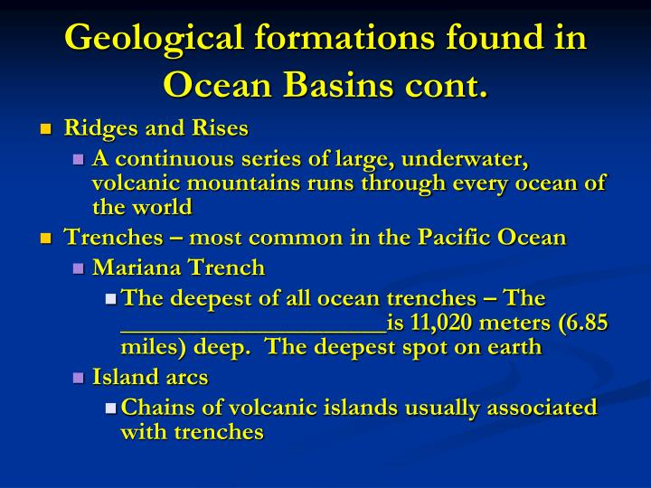 Geological formations found in Ocean Basins cont.