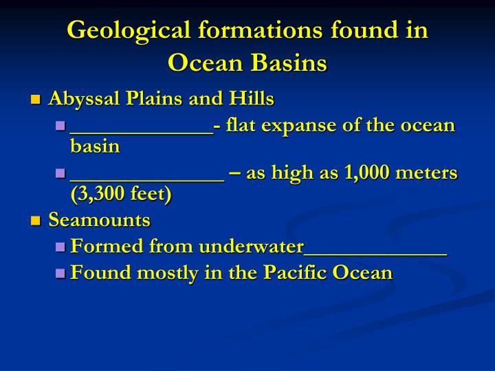 Geological formations found in Ocean Basins