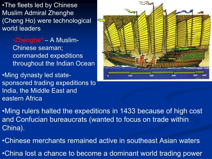 The fleets led by Chinese Muslim Admiral Zhenghe (Cheng Ho) were technological world leaders