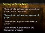 praying to please man