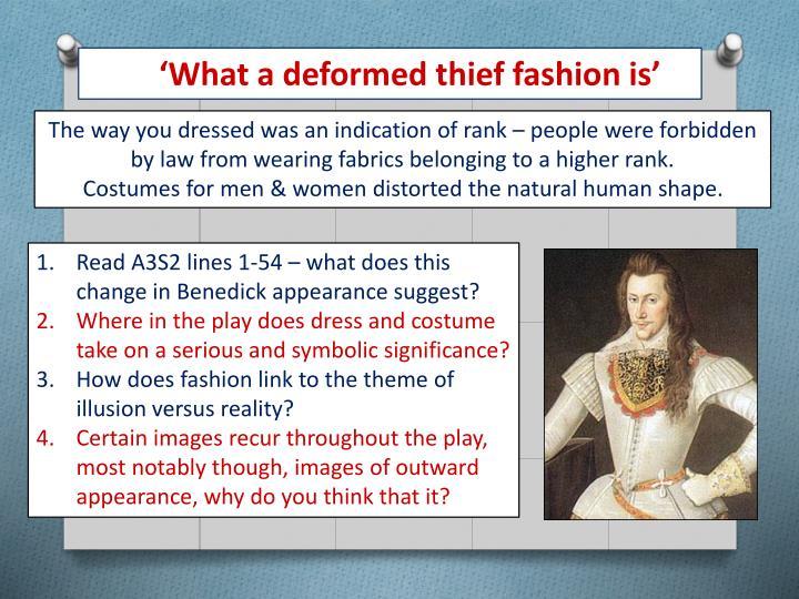 'What a deformed thief fashion is'
